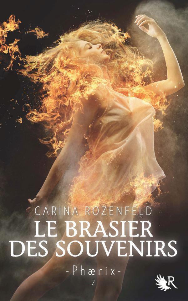Chronique : Phaenix - Tome 2 : Le Brasier des Souvenirs de Carina Rozenfeld