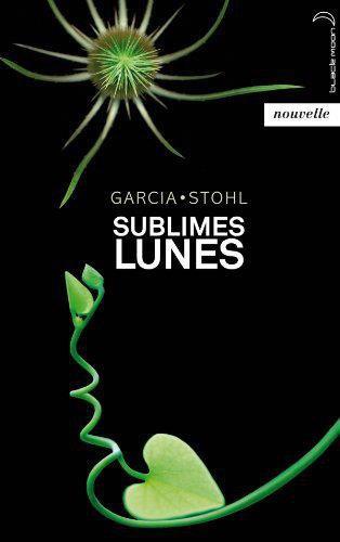 Chronique : Chroniques des Enchanteurs - Tome 2.5 : Sublimes Lunes de Kami Garcia & Margaret Stohl
