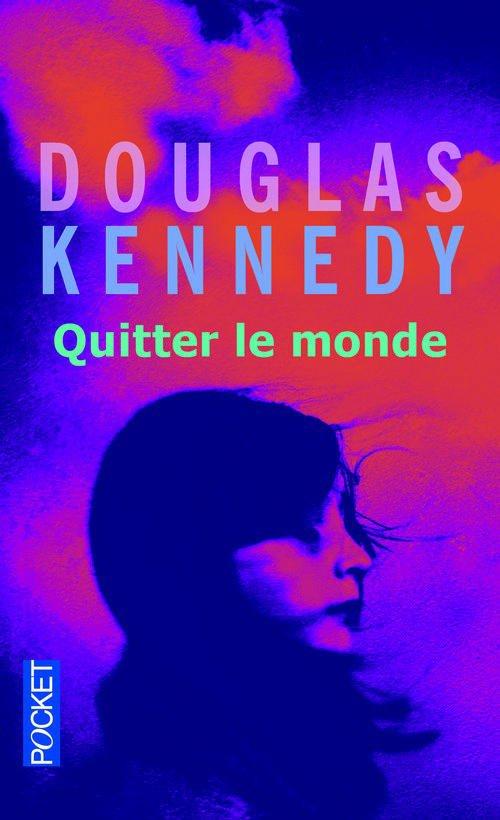 Chronique : Quitter le monde de Douglas Kennedy