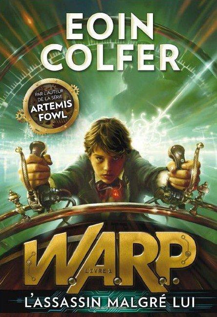 Chronique : W.A.R.P. - Livre 1 : L'assassin malgré lui d'Eoin Colfer