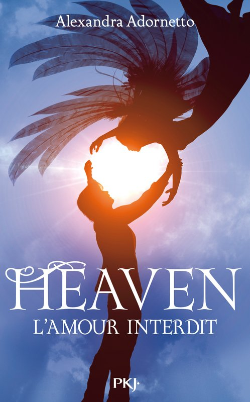 Chronique : L'amour Interdit - Tome 3 : Heaven d'Alexandra Adornetto