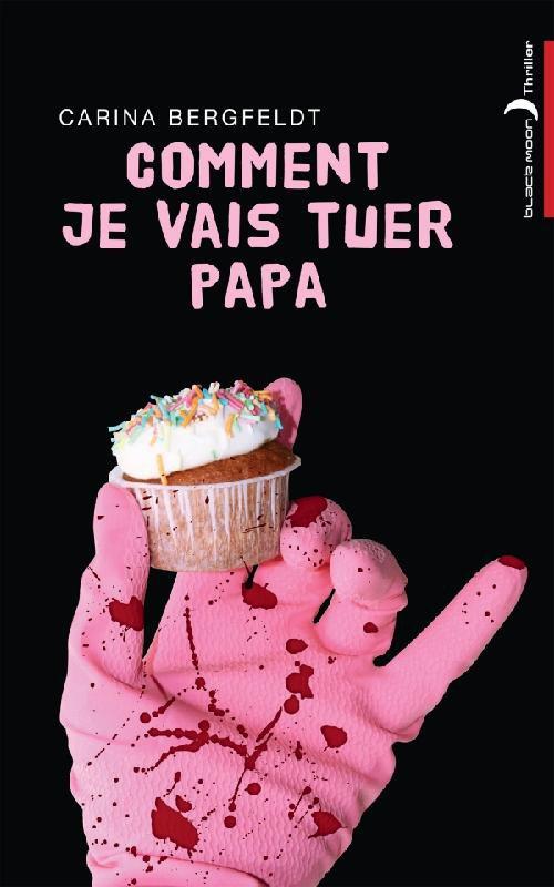 Chronique : Comment je vais tuer papa de Carina Bergfeldt