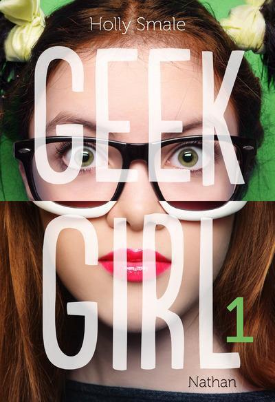 Chronique : Geek Girl - Tome 1 de Holly Smale
