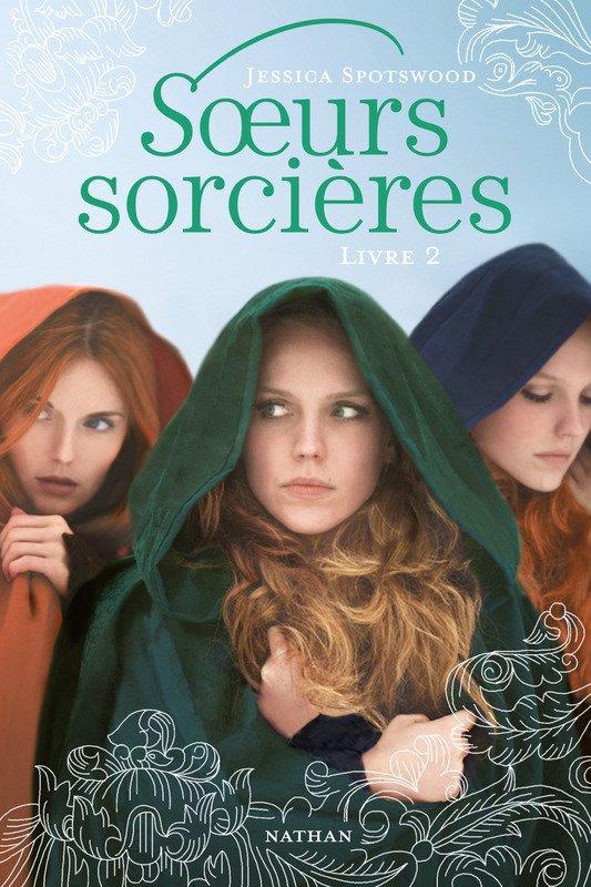 Chronique : Soeurs Sorcières - Livre 2 de Jessica Spotswood
