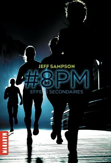 Chronique : #8PM - Tome 2 : Effets Secondaires de Jeff Sampson