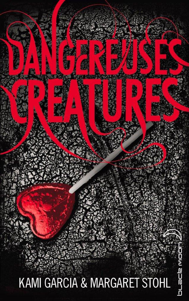 Chronique : Dangereuses Créatures - Tome 1 de Kami Garcia & Margaret Stohl