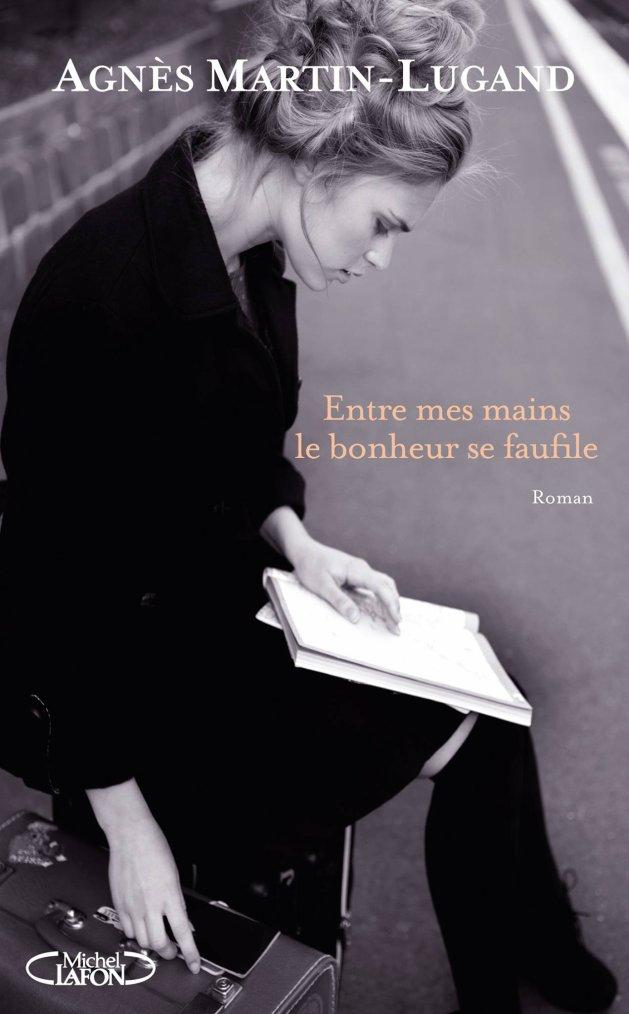Chronique : Entre mes mains le bonheur se faufile d'Agnès Martin-Lugand