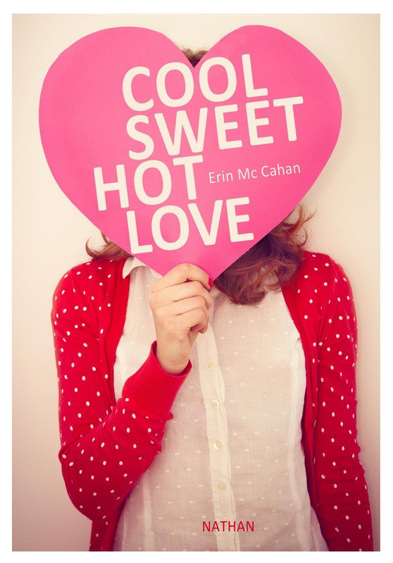 Chronique : Cool, sweet, hot, love d'Erin McCahan