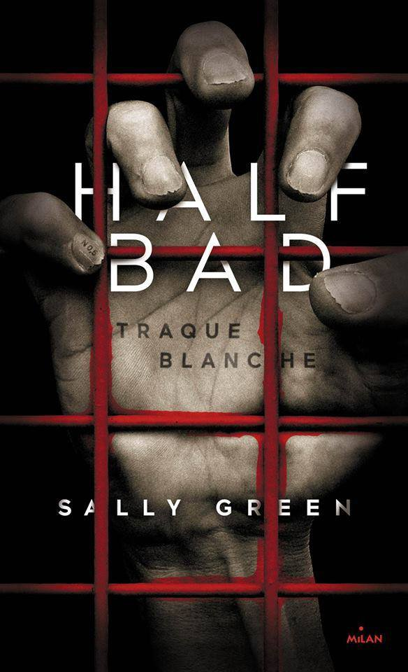 Chronique : Half Bad - Tome 1 : Traque Blanche de Sally Green