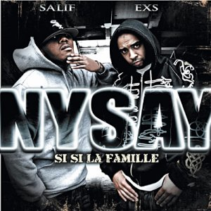 NYSAY (Salif & EXS) | SI SI LA FAMILLE | 2008
