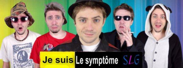 ღ Le Symptôme SLG ღ