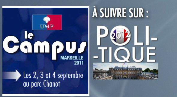 """DURANT TOUT LE WEEK-END """"POLITIQUE2012"""" VOUS PROPOSE DE SUIVRE LE CAMPUS DE L'UMP À MARSEILLE. (JOUR 1)"""