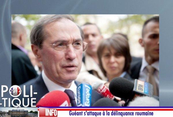 GUÉANT S'ATTAQUE À LA DÉLINQUANCE ROUMAINE (ANALYSE POLITIQUE ET SOCIAL)