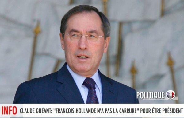 """CLAUDE GUÉANT: """"FRANÇOIS HOLLANDE N'A PAS LA CARRURE"""" POUR ÊTRE PRÉSIDENT"""