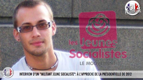 """INTERVIEW D'UN """"MILITANT JEUNE SOCIALISTE"""": À L'APPROCHE DE LA PRÉSIDENTIELLE DE 2012 (2/2)"""