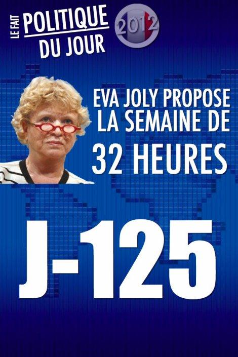 LE FAIT POLITIQUE DU JOUR: Eva Joly propose la semaine de 32 heures