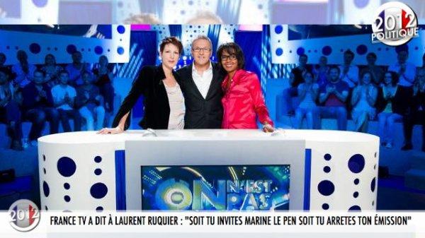 """FRANCE TV A DIT À LAURENT RUQUIER : """"SOIT TU INVITES MARINE LE PEN SOIT TU ARRETES TON ÉMISSION"""""""