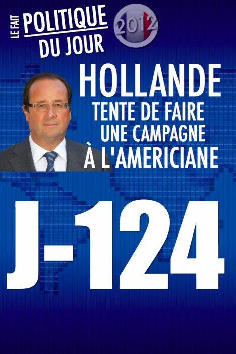 LE FAIT POLITIQUE DU JOUR: Hollande tente de faire une campagne à l'Américaine