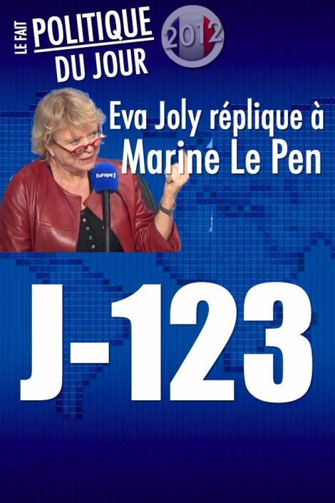 LE FAIT POLITIQUE DU JOUR: Eva Joly réplique à Marine Le Pen