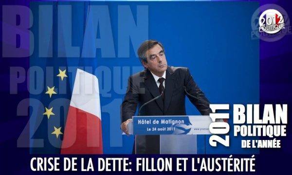 BILAN POLITIQUE 2011: CRISE DE LA DETTE: FILLON ET L'AUSTÉRITÉ