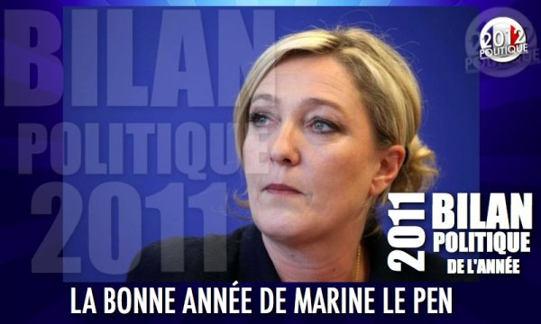 BILAN POLITIQUE 2011: LA BONNE ANNÉE DE MARINE LE PEN
