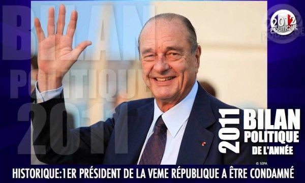 BILAN POLITIQUE 2011: HISTORIQUE: 1ER PRÉSIDENT DE LA VEME RÉPUBLIQUE A ÊTRE CONDAMNÉ