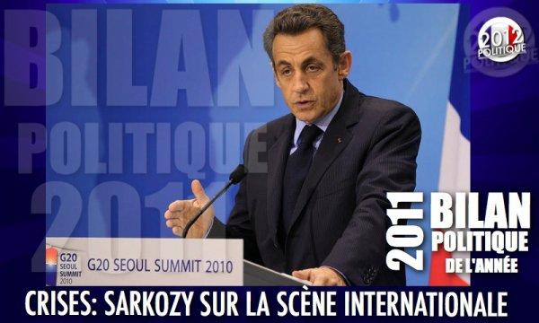 BILAN POLITIQUE 2011: CRISES: SARKOZY SUR LA SCENE INTERNATIONALE