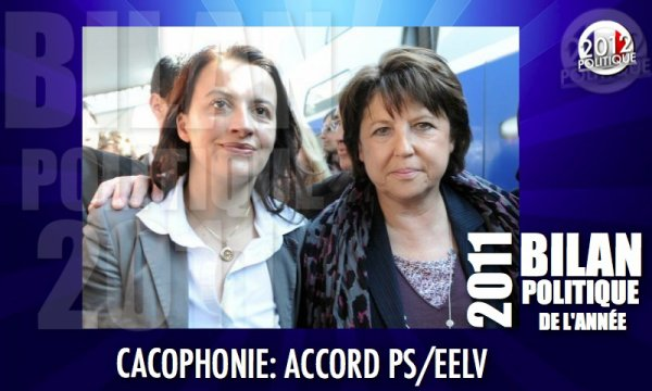 BILAN POLITIQUE 2011: CACOPHONIE ACCORD PS/EELV