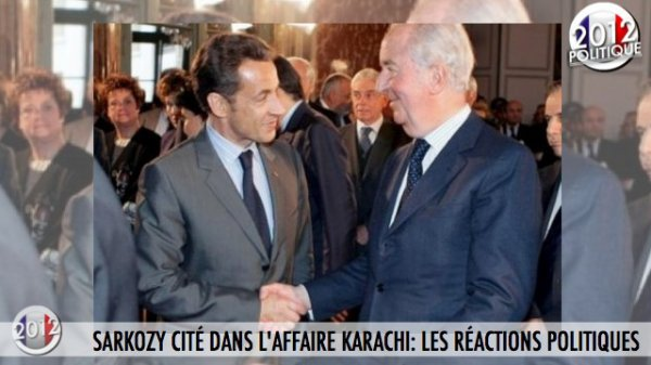 SARKOZY CITÉ DANS L'AFFAIRE KARACHI: LES RÉACTIONS POLITIQUES