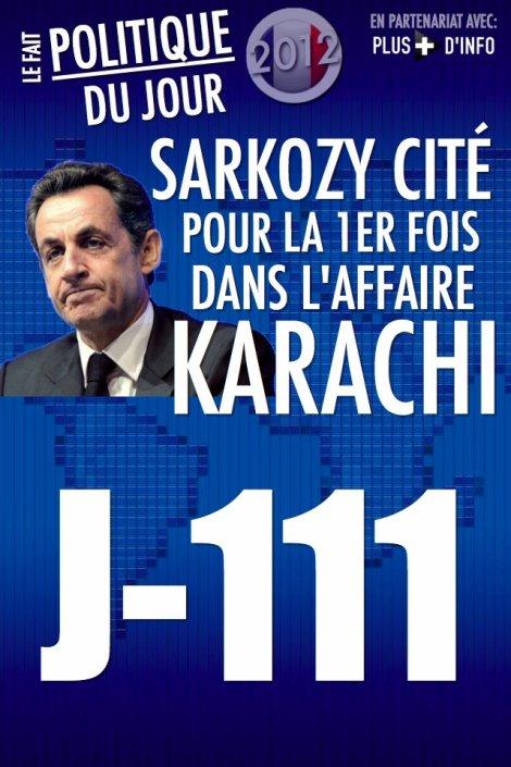 LE FAIT POLITIQUE DU JOUR: Sarkozy cité pour la première fois dans l'affaire karachi