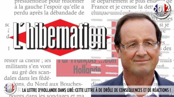 LA LETTRE D'HOLLANDE DANS LIBÉ: CETTE LETTRE À DE DRÔLE DE CONSÉQUENCES ET DE RÉACTIONS !