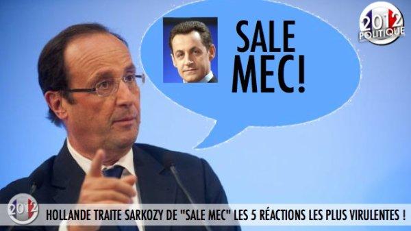 """HOLLANDE TRAITE SARKOZY DE """"SALE MEC"""" LES 5 RÉACTIONS LES PLUS VIRULENTES !"""