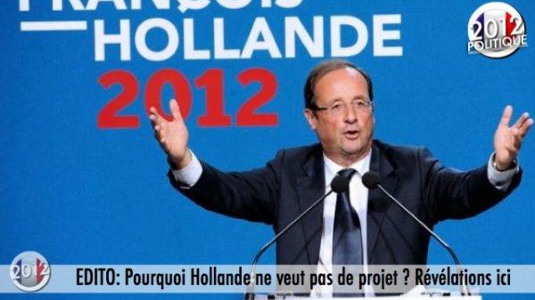 EDITO: Pourquoi Hollande ne veut pas de projet ? Révélations ici