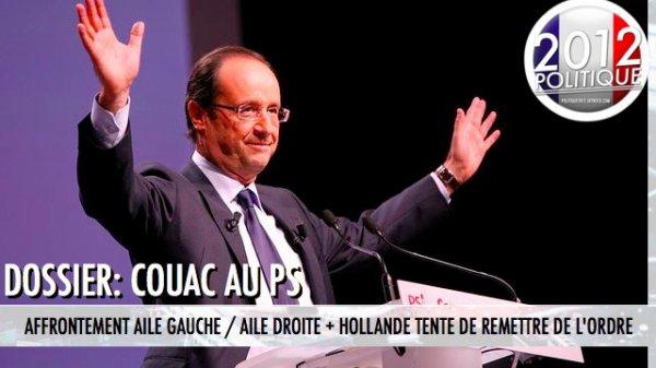 DOSSIER: COUAC AU PS AFFRONTEMENT AILE GAUCHE / AILE DROITE + HOLLANDE TENTE DE REMETTRE DE L'ORDRE