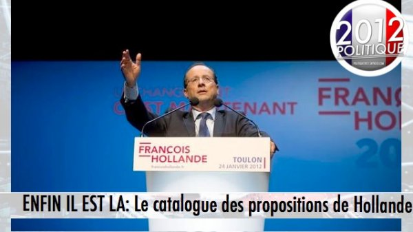 ENFIN IL EST LA: Le catalogue des propoisitions de Hollande