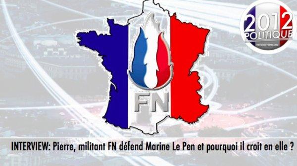 INTERVIEW: Pierre, militant FN défend Marine Le Pen et pourquoi il croit en elle ?