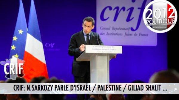 CRIF: N.SARKOZY PARLE D'ISRAËL / PALESTINE / GILIAD SHALIT ...