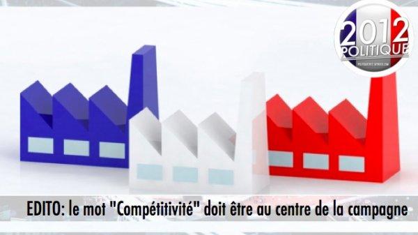 """EDITO: le mot """"Compétitivité"""" doit être au centre de la campagne"""