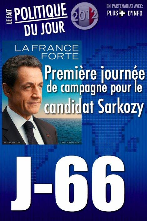 LE FAIT POLITIQUE DU JOUR: Première journée de campagne pour le candidat Sarkozy
