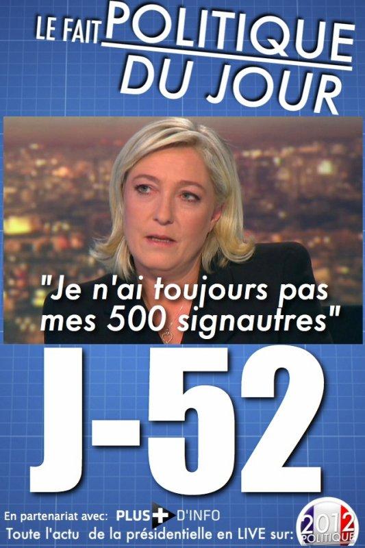 LE FAIT POLITIQUE DU JOUR: Marine Le Pen n'a toujours pas ses 500 signatures