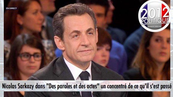 """Nicolas Sarkozy dans """"Des paroles et des actes"""" un concentré de ce qu'il s'est passé"""