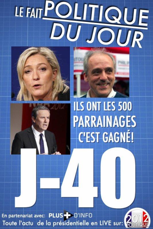 LE FAIT POLITIQUE: LE PEN, POUTOU et DUPONT AIGNAN ONT ENFIN LEUR 500 SIGNATURES !
