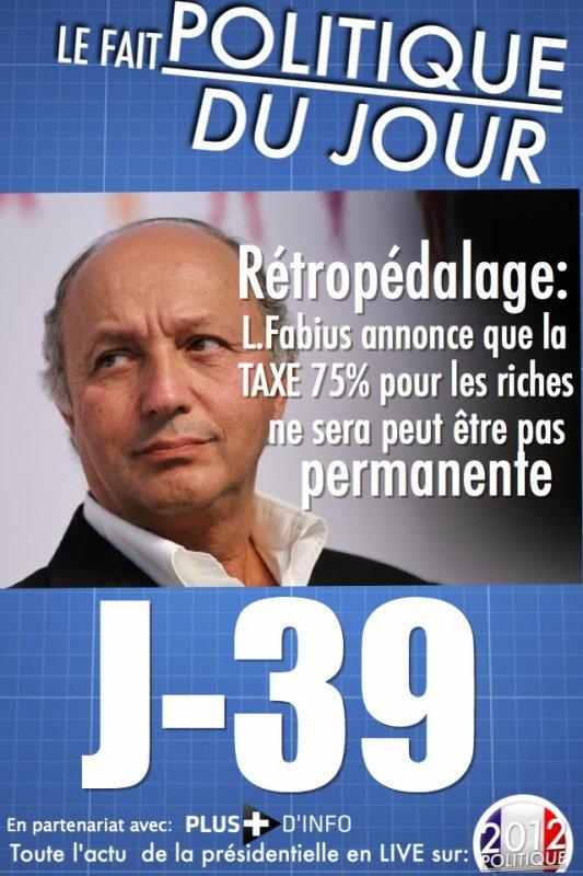 LE FAIT POLITIQUE DU JOUR: Rétropédalage, Laurent Fabius annonce que le taux d'imposition de 75% ne sera pas permanent