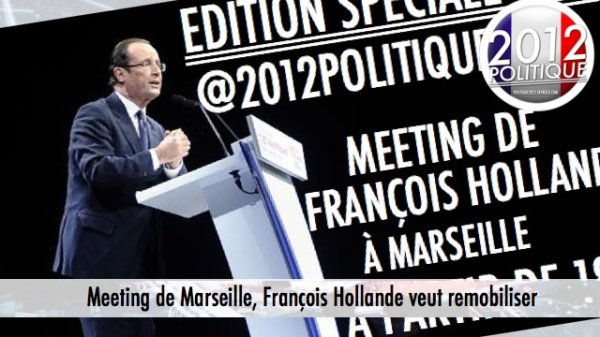 Meeting de Marseille, François Hollande veut remobiliser