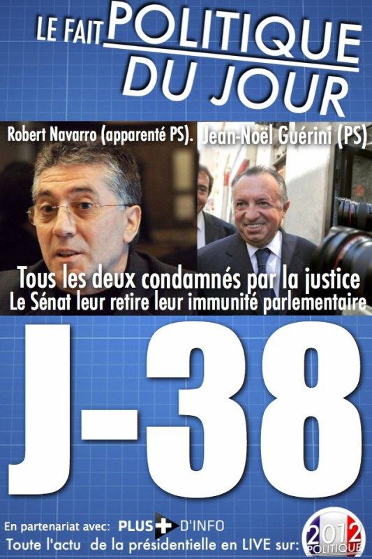 LE FAIT POLITIQUE DU JOUR:les sénateurs PS Guérini et Navarro perdent leur immunités parlementaires