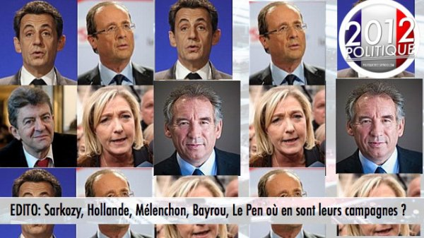 EDITO: Sarkozy, Hollande, Mélenchon, Bayrou, Le Pen où en sont leurs campagnes ?