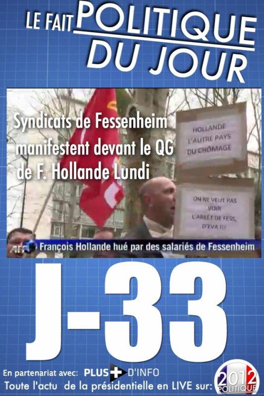 LE FAIT POLITIQUE DU JOUR: Les syndicats de Fessenheim ont hué François Hollande devant son QG de campagne lundi matin