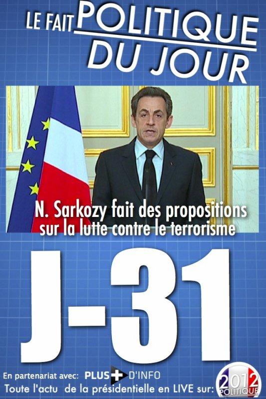 LE FAIT POLITIQUE DU JOUR: N. Sarkozy fait des propositions sur la lutte contre le terrorisme