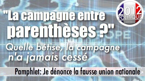 """Pamphlet: """"La campagne entre parenthèses?"""", Quelle bétise, la campagne n'a jamais cessé"""