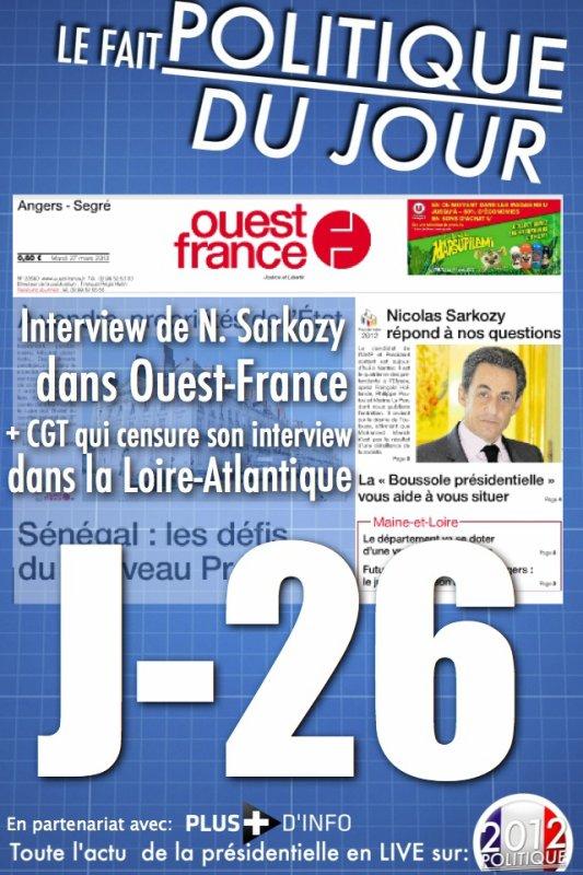 LE FAIT POLITIQUE DU JOUR: Interview de N. Sarkozy dans Ouest-France + CGT qui censure son interview dans la Loire-Atlantique
